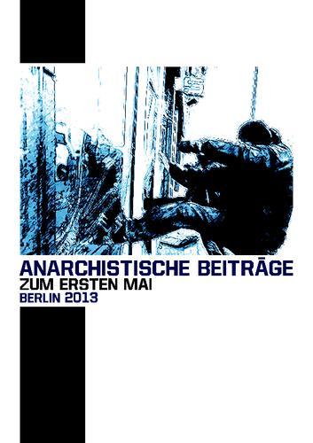 Anarchistische Beiträge zum Ersten Mai 2013